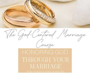 An image of gold wedding bands on a table and text that says The God-Centered Marriage Course - Honoring God Through Your Marriage