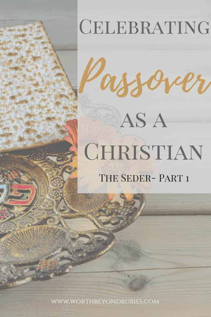 Celebrating Passover as a Christian - The Seder Part One