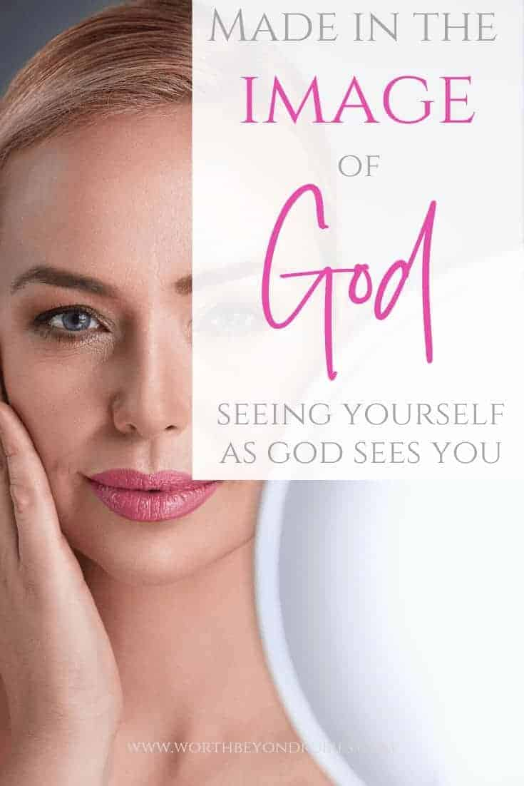 Made in the Image of God - Seeing Yourself as God Sees You - a woman holding a mirror in one hand while looking at herself and touching her face