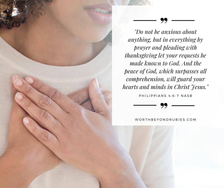 Adult woman touching her chest and Philippians 4:6-7 quoted in NASB