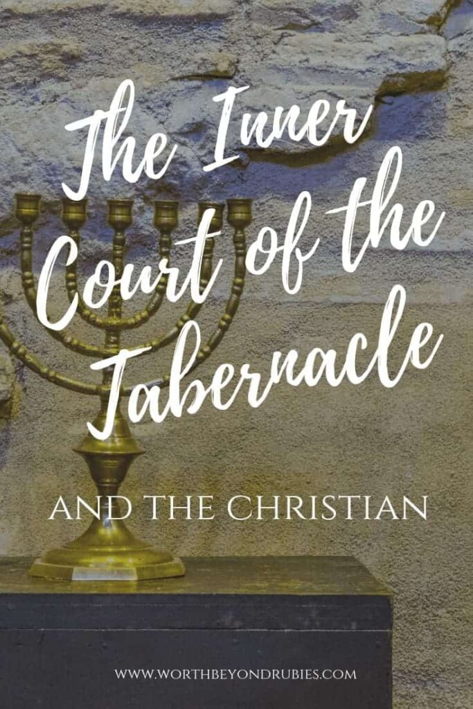 The Inner Court of the Tabernacle and the Christian