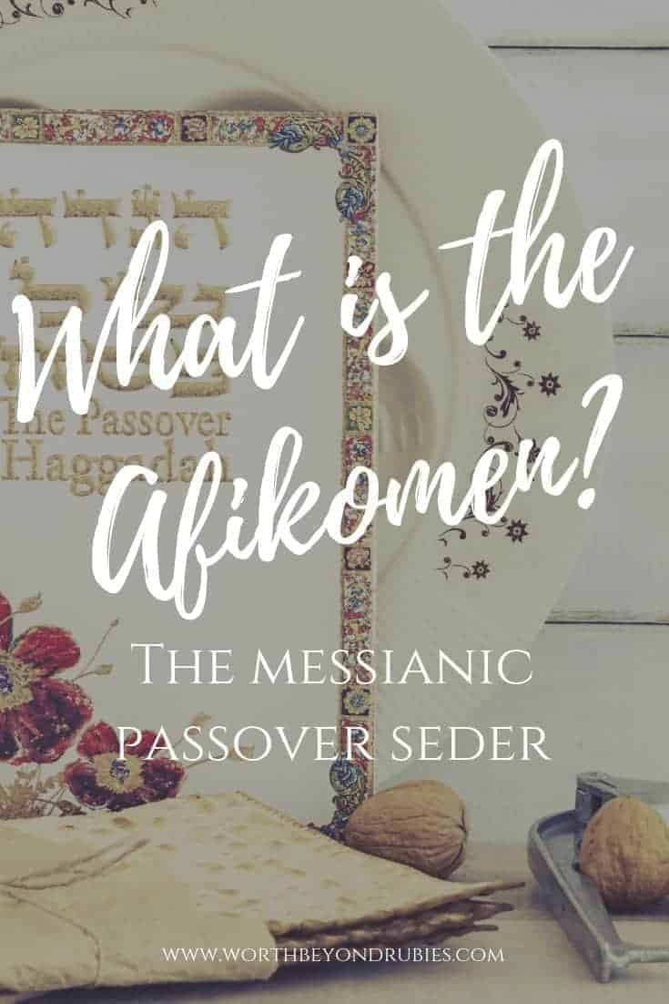 What is the Afikomen? The Messianic Passover Seder