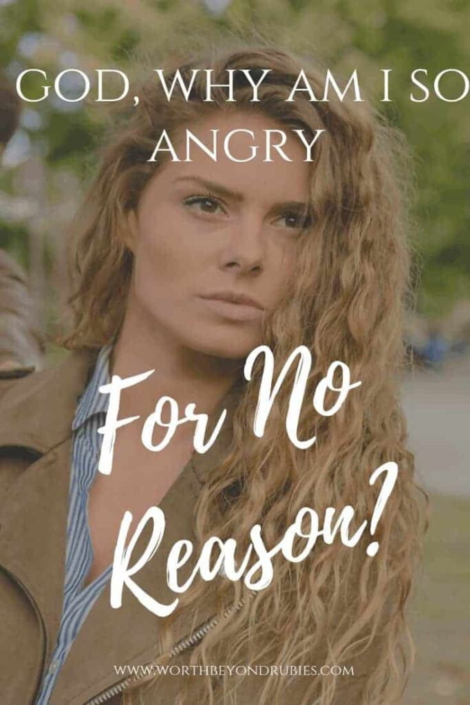 WHY AM I SO ANGRY FOR NO REASON?