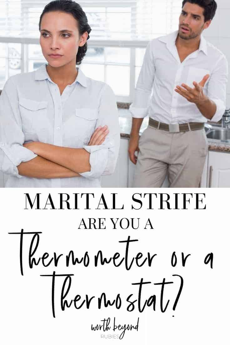 an image of a man and woman both in white button down shirts standing in their kitchen with the man trying to talk to the woman and the woman looking away with her arms crossed and text that says Marital Strife - Are You a Thermometer or Thermostat?