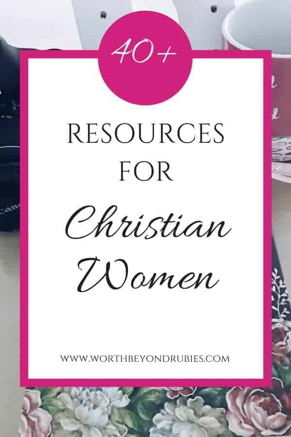 40+ RESOURCES FOR CHRISTIAN WOMEN - ou will find resources such as Bible studies, prayer life, devotionals, marriage resources (or for those getting married!!), parenting, health, and more!