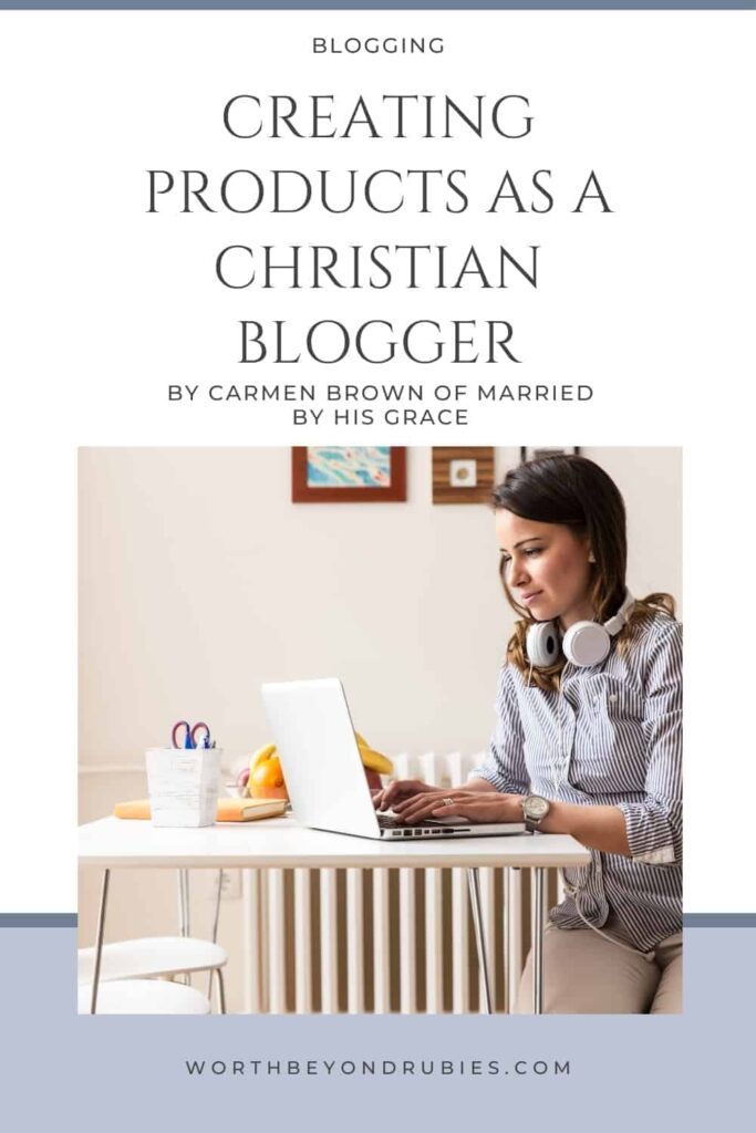 An image of a woman with headphones around her neck sitting in front of a laptop on a table and a text overlay that says Creating Products as a Christian Blogger - by Carmen Brown of Married by His Grace