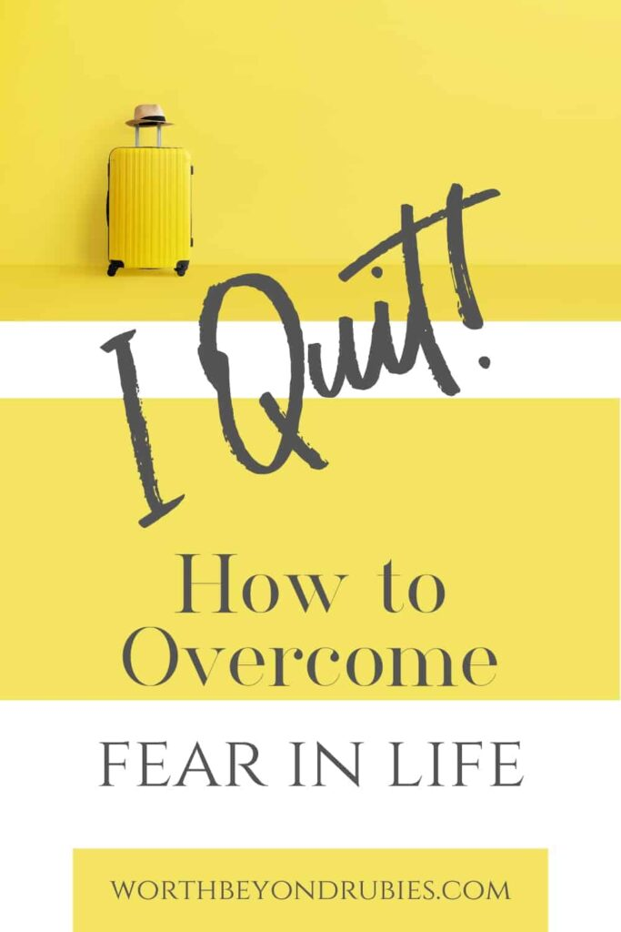 An image of a yellow suitcase against a yellow background and then text that says I Quit! How to Overcome Fear in Life!