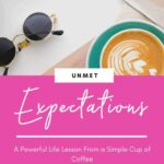 Unmet Expectations - A Powerful Lesson From a Cup of Coffee 1
