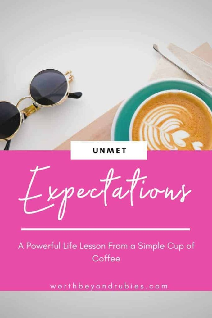Unmet Expectations - A Powerful Life Lesson From a Simple Cup of Coffee - a background image of coffee