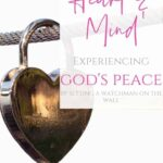 Guard Your Heart and Your Mind - God's Peace: A heart shaped padlock hanging on a metal wire