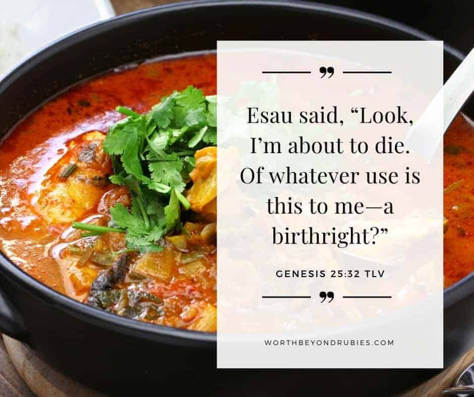 An image of red stew in a pot with Genesis 25:32 quoted in Tree of Life Version