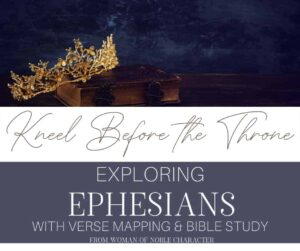 An image of a crown and text that says Kneel Before the Throne - Exploring Ephesians