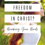 a woman in a field with her face toward heaven and her arms out to her side and a text overlay that says What is Freedom in Christ?