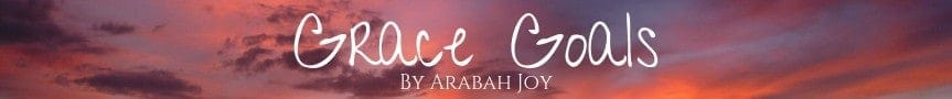 Resources for Christian Women - Grace Goals by Arabah Joy