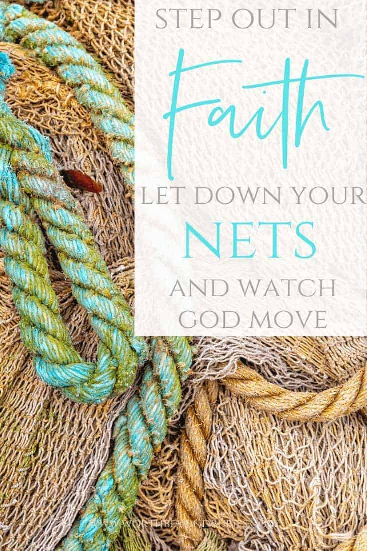 Stepping out in faith - fishing nets