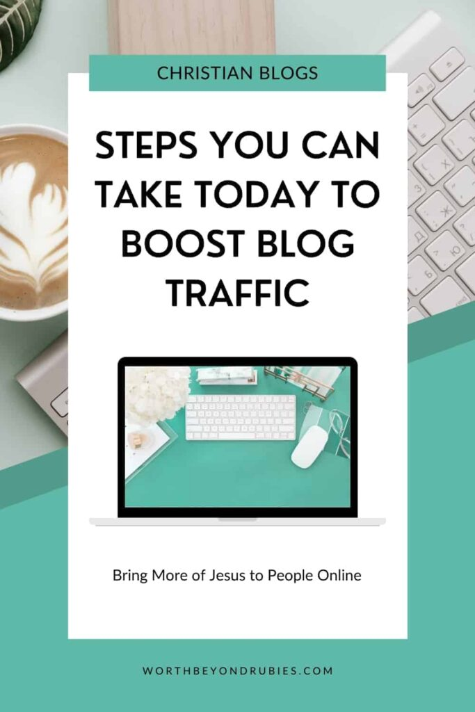 An image of a green desk with white keyboard and accessories and a text overlay that says Christian Blogs - Steps You Can Take TODAY to Boost Blog Traffic