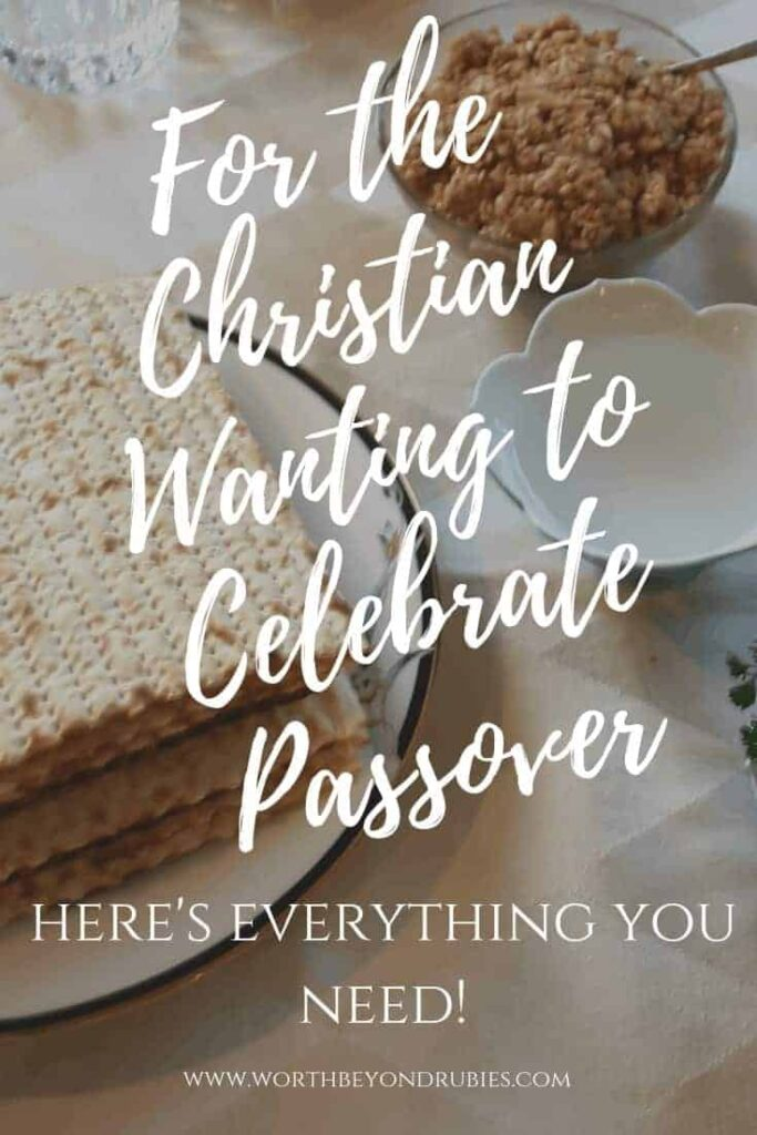 Passover table with text overlay For the Christian Wanting to Celebrate Passover - Here is everything you need!