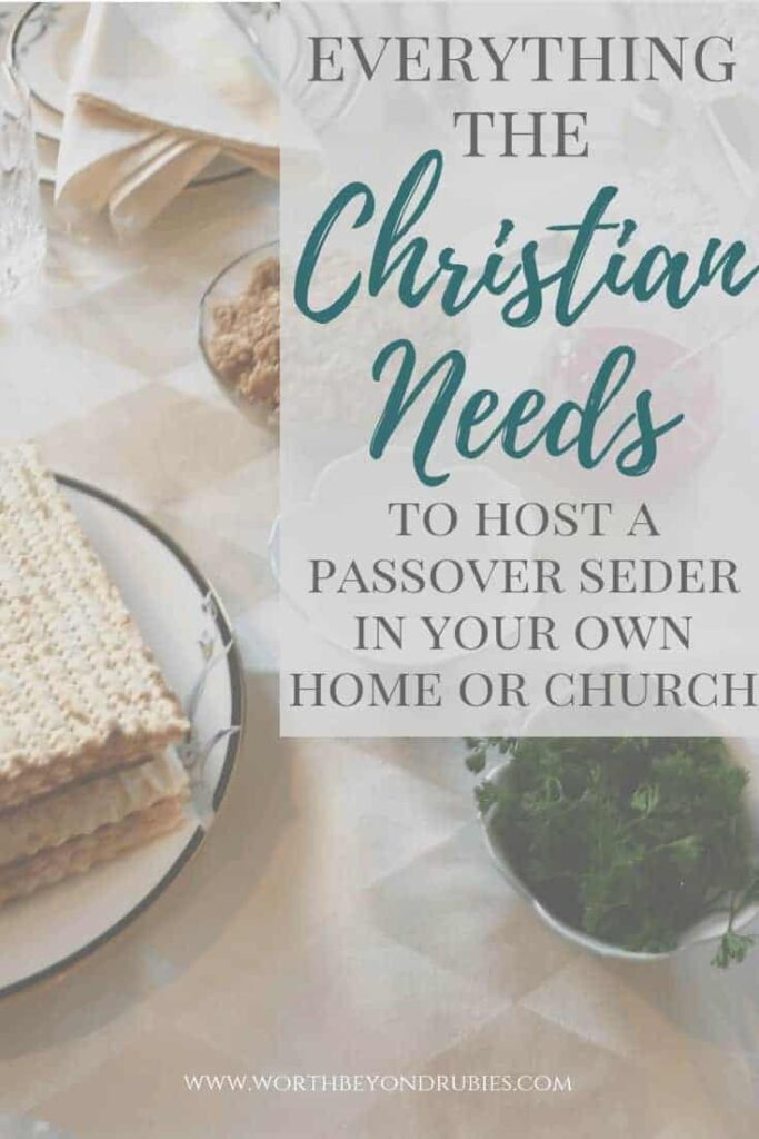 A Passover Dinner Table with a text overlay that says Everything the Christian Needs to Host a Passover Seder In Your Own Home or Church