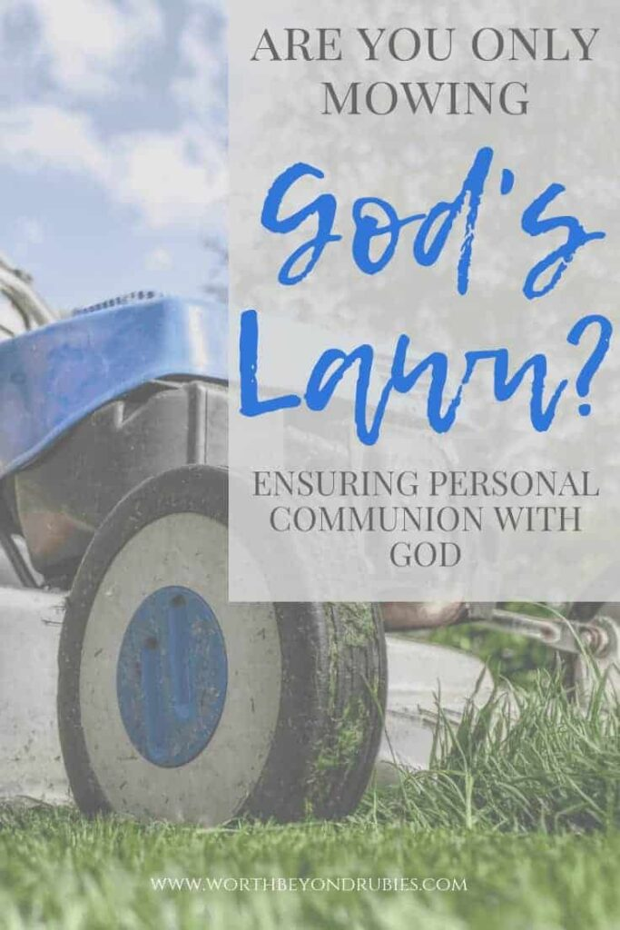 """A blue lawn mower cutting grass with a text overlay that reads """"Are you only mowing God's lawn? Ensuring personal communion with God"""""""