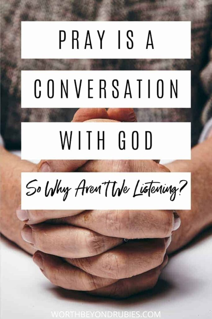 An image of hands folded in prayer and text that says Prayer is a Conversation with God So Why Aren't We Listening?