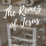 """Ancient scrolls sitting on a wooden table with text overlay saying """"The Remez of Jesus - Why Have You Forsaken Me?"""""""
