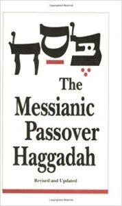 The Messianic Passover Haggadah