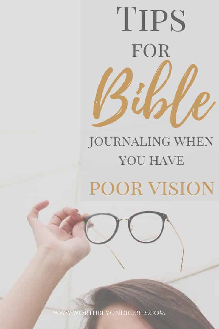 Bibles for the Visually Impaired - Woman holding up glasses with text overlay that says Tips for Bible Journaling When You Have Poor Vision