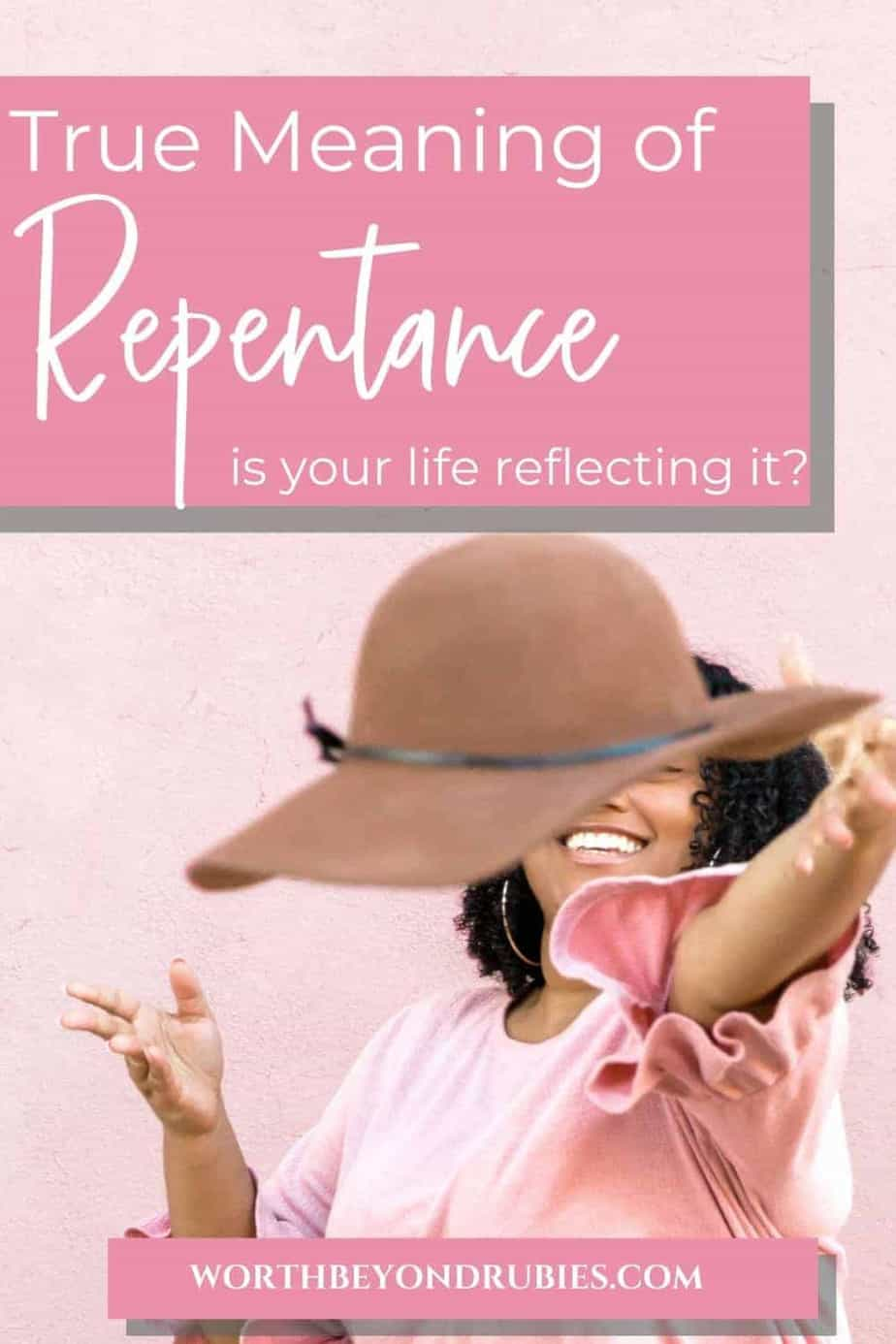 An image of a black woman dressed in pink against a pink background. She is smiling as she tosses a brown rimmed hat toward the camera. There is a text overlay that says True Meaning of Repentance - Is Your Life Reflecting It?