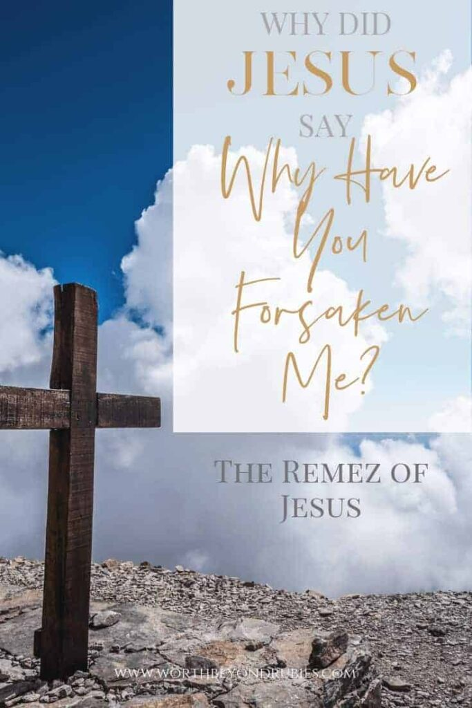 A Remez - Why did Jesus Say Why Have You Forsaken Me - An image of a cross in Israel with a text overlay