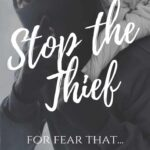 """A thief with a mask over his head and his finger over his lips carrying a sack. Has text overlay that says """"For fear that...stop the thief from stealing your joy"""""""