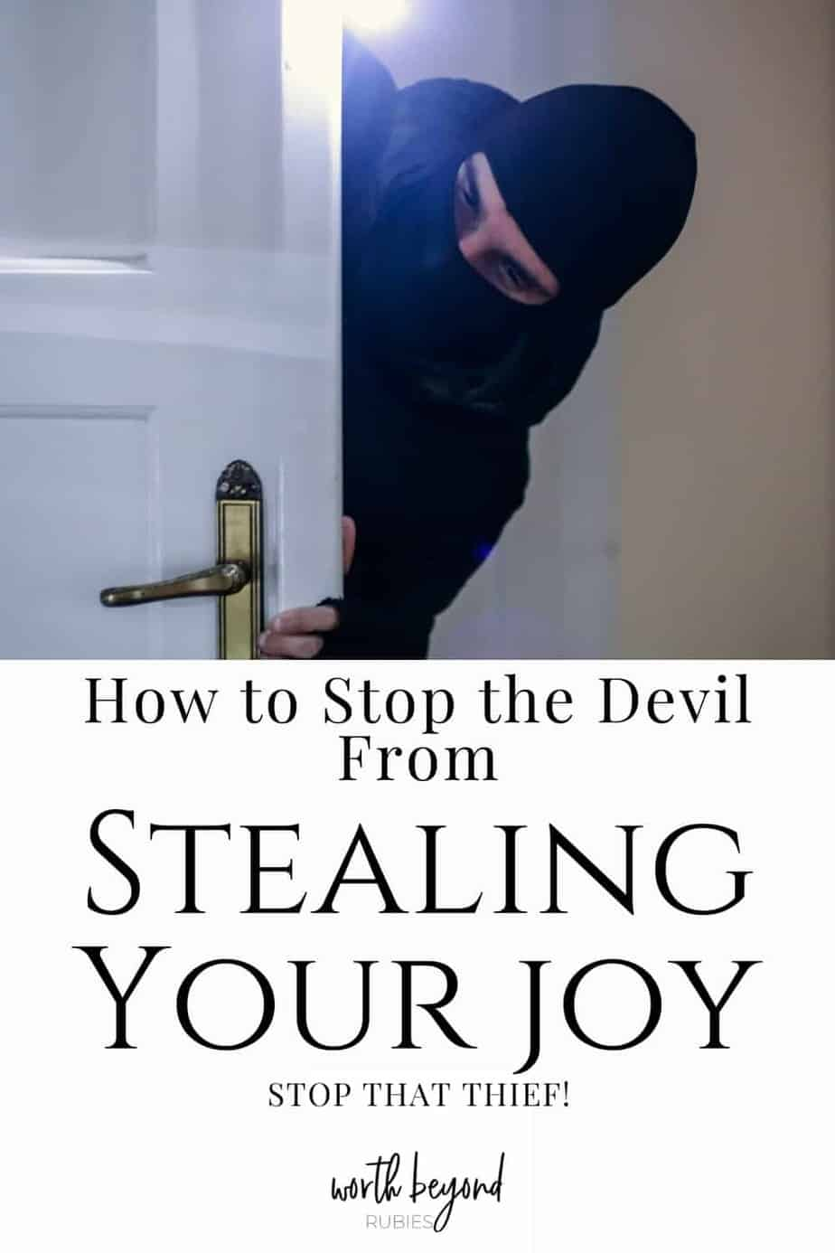 An image of a thief in all black slipping into a doorway and text that says How to Stop the Devil From Stealing Your Joy