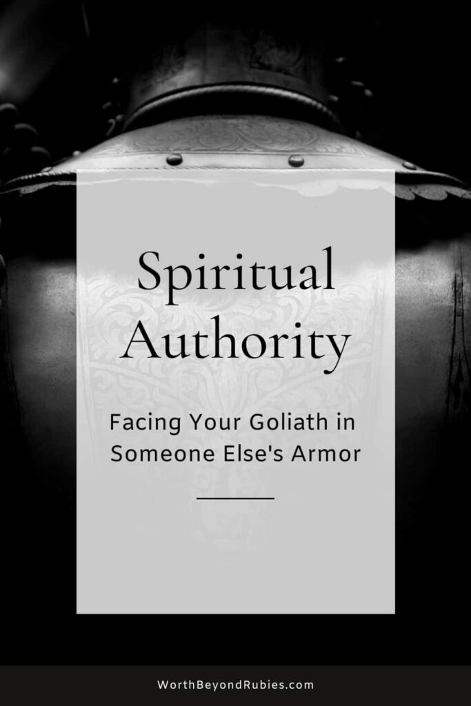 Medieval Armor - Text overlay that says Spiritual Authority - Facing Your Goliath in Someone Else's Armor