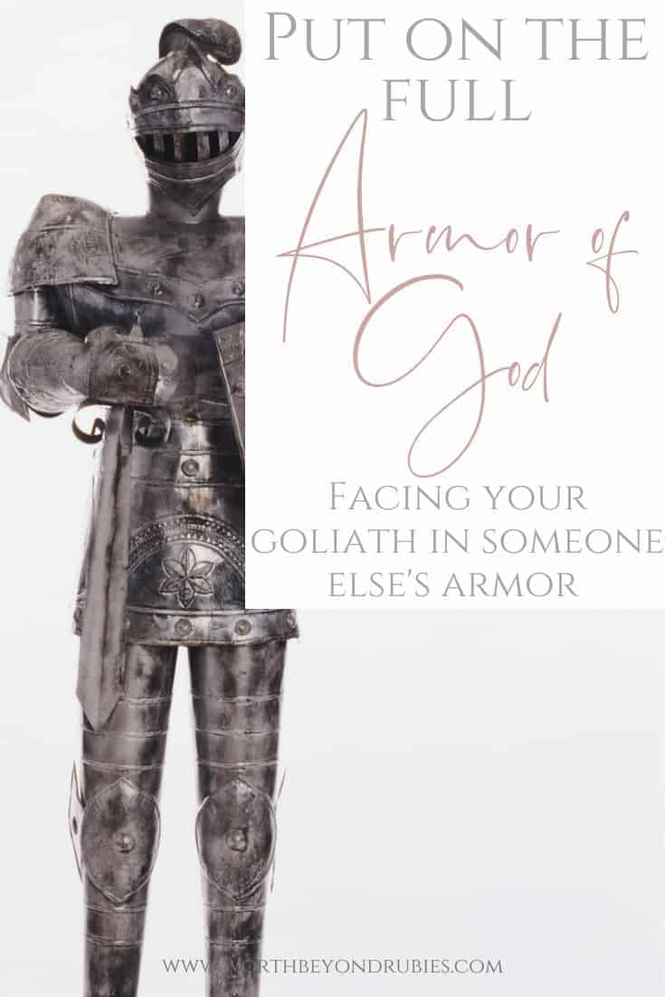 An image of a suit of armor and a text overlay reading Put on the Full Armor of God - Facing Your Goliath in Someone Else's Armor