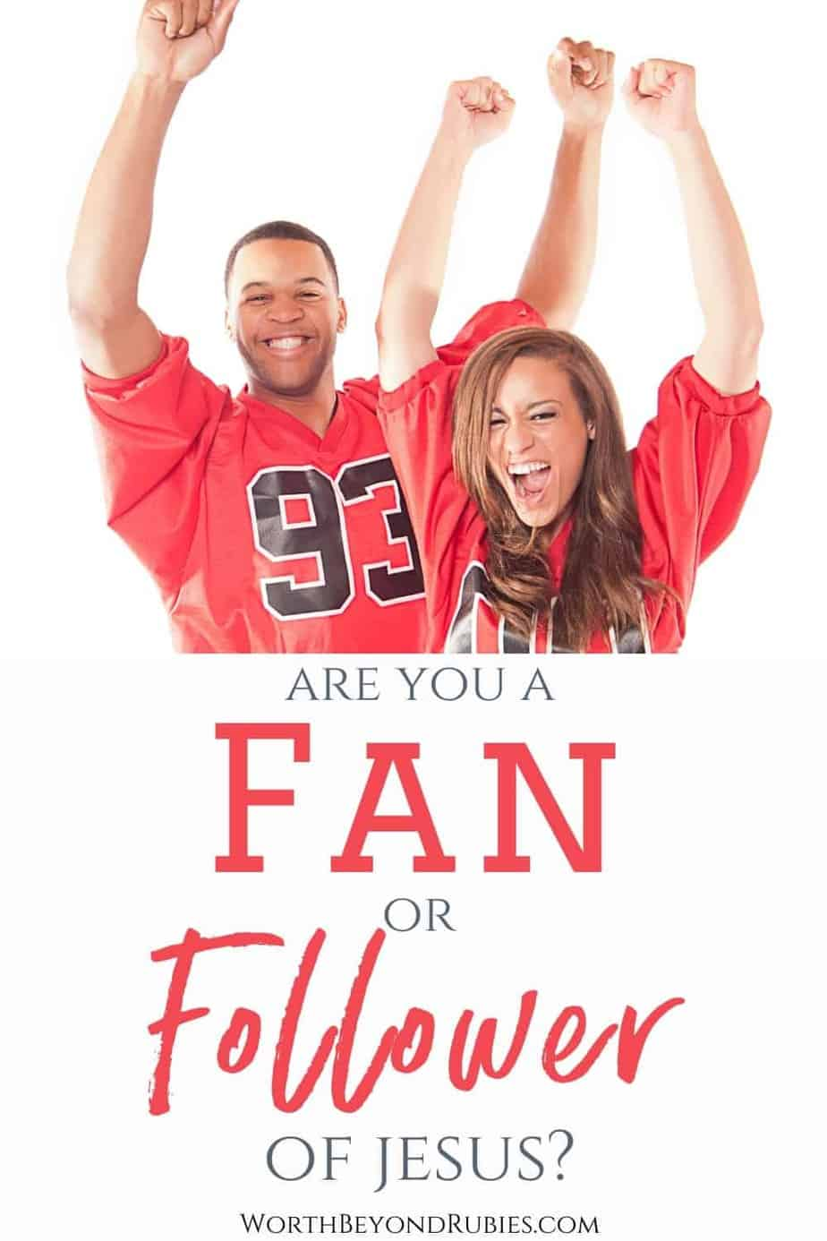 An image of a man and woman in orange football jerseys cheering with their arms raised and below the image is text that says Are You a Fan or Follower of Jesus?