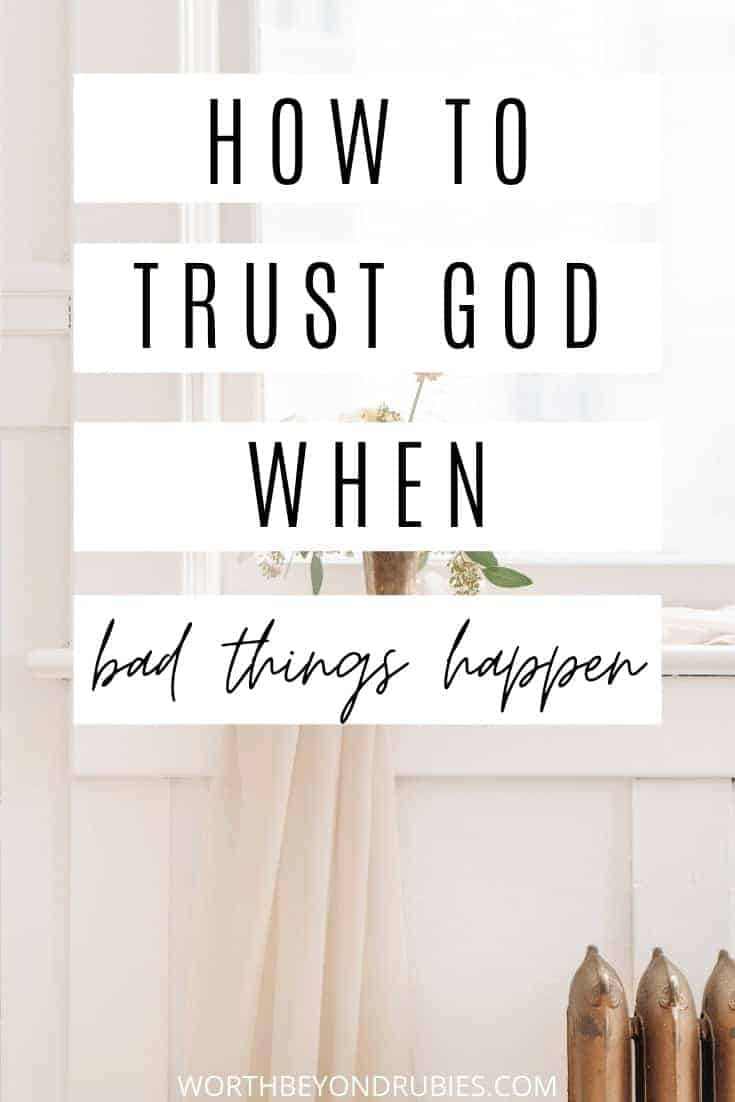 An image of flowers and a blanket in a room by a window and text that says How to Trust God When Bad Things Happen