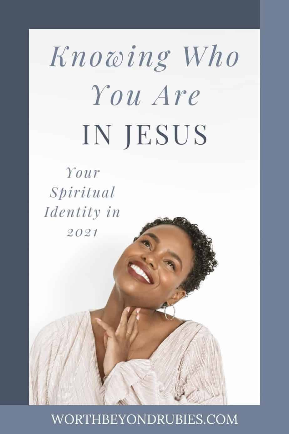 a beautiful smiling black woman with short hair and a beige blouse looking upwards and smiling with her fingers on her chin and text that says Knowing Who You Are in Christ Jesus - Your Spiritual Identity in 2021