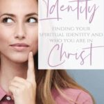 Knowing Who You Are in Christ - 7 Bible Verses About Your Spiritual Identity 1