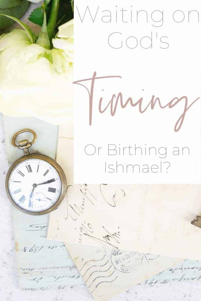 """A pocket watch on old European looking travel documents with a text overlay that says """"Waiting on God's Timing - Are you Birthing an Ishmael?"""""""
