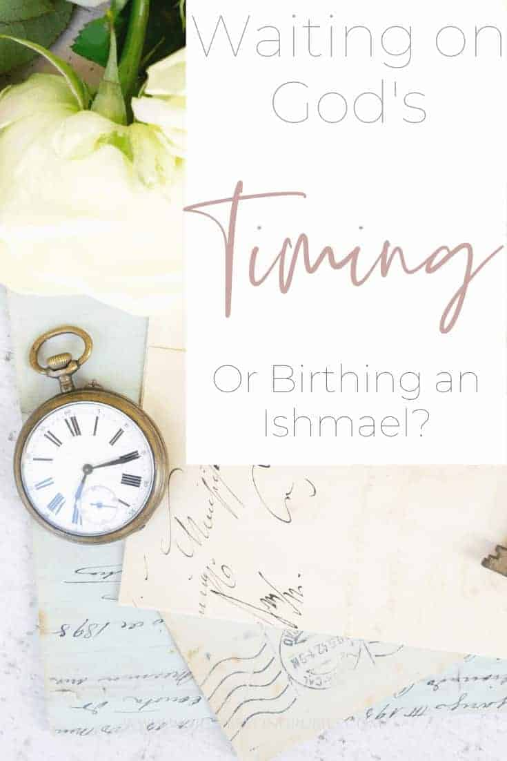 """A pocket watch on old European looking documents with a text overlay that says """"Waiting on God's Timing - Are you Birthing an Ishmael?"""""""