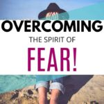 Overcoming the Spirit of Fear! 1