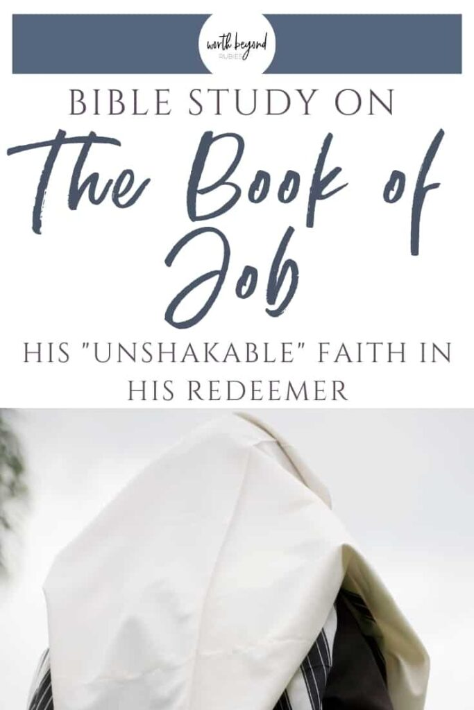 A Jewish man praying and text that says Bible Study of the Book of Job - His Unshakable Faith in His Redeemer