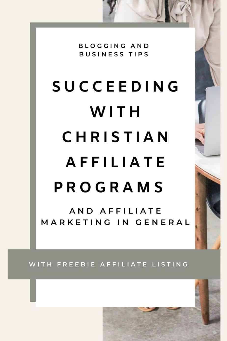 A woman standing at a computer in the background and text that says Succeeding With Christian Affiliate Programs and Affiliate Marketing in General With Freebie Affiliate Listing