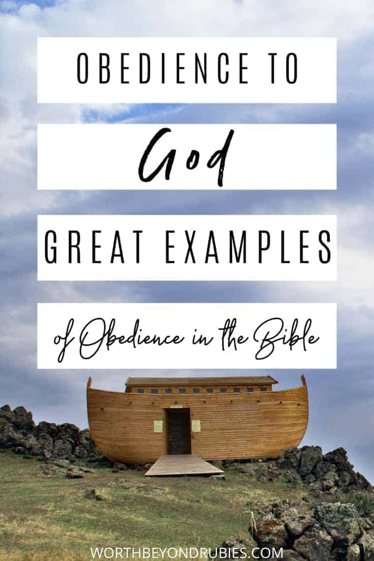 An image of Noah's ark resting on the ground and text that says Obedience to God - Great Examples of Obedience in the Bible