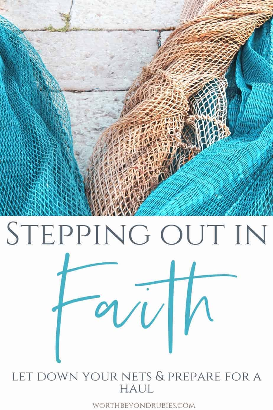 Colorful fishing nets and text that says Stepping Out in Faith - Let Down Your Nets and Prepare for a Haul