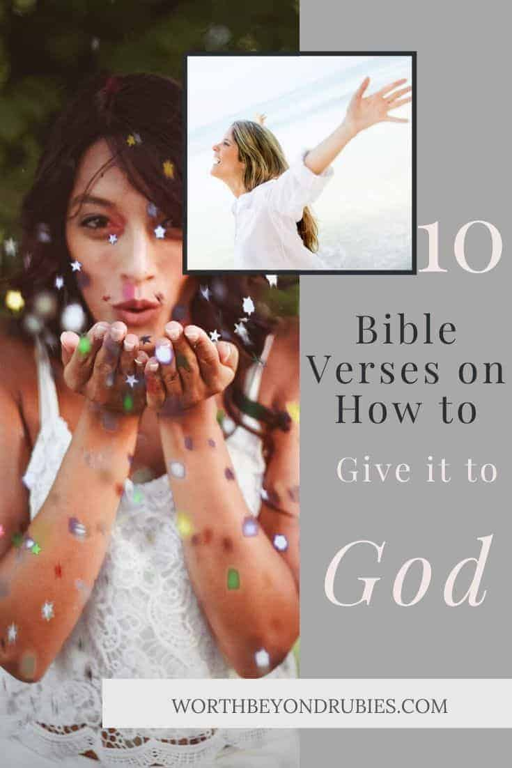 A Woman blowing confetti off her hands and another inset image with a woman in white in front of the ocean smiling with her arms stretched behind her with text overlay that says 10 Bible Verses on How to Give it to God