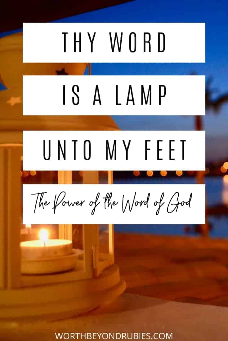 The Power of the Word of God - Thy Word is a Lamp Unto My Feet - and image of a lantern on a table near the water