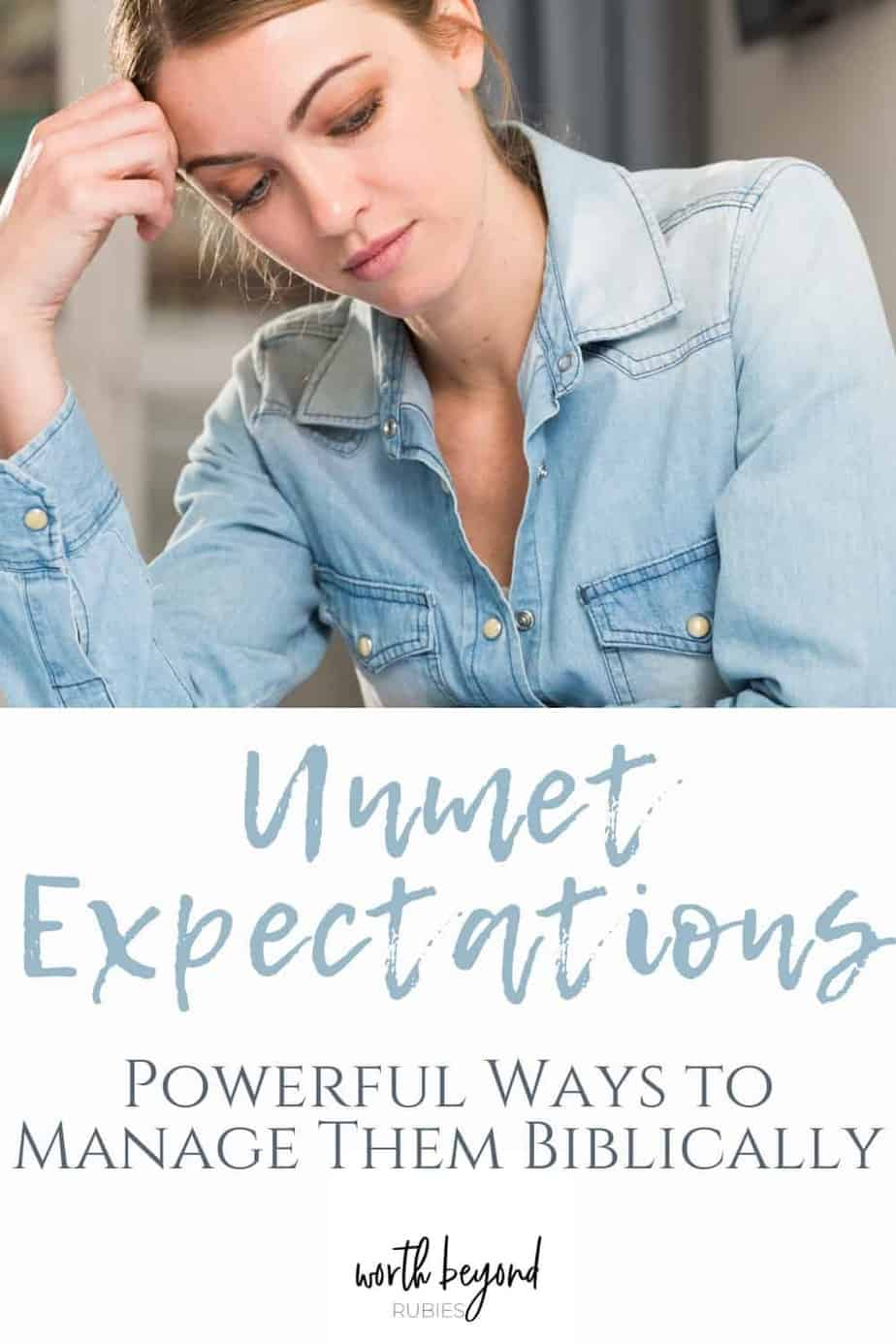 Disappointed woman sitting at table - text overlay that says Unmet Expectations - Powerful Ways to Manage Them Biblically