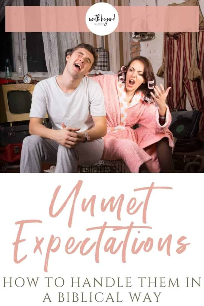 man yelling in frustration at his wife - text overlay that says Unmet Expectations - How to Handle Them in a Biblical Way