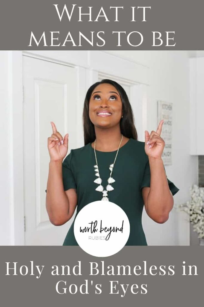 An image of a black woman with long hair and in a green dress standing in a kitchen looking up and pointing with her two index fingers and a text overlay that says What it Means to be Holy and Blameless in God's Eyes