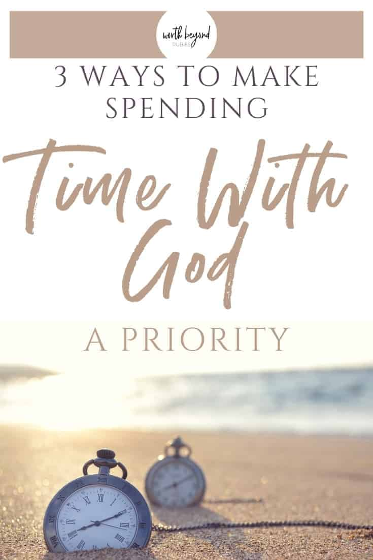 An image of pocket watches in the sand at sunset and text that says 3 Ways to Make Spending Time With God a Priority